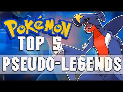"Pokémon Top 5 - ""The Top 5 Pseudo-Legendary Pokémon"""