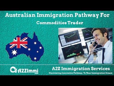 Australia Immigration Pathway for Commodities Trader (ANZSCO Code: 222111)