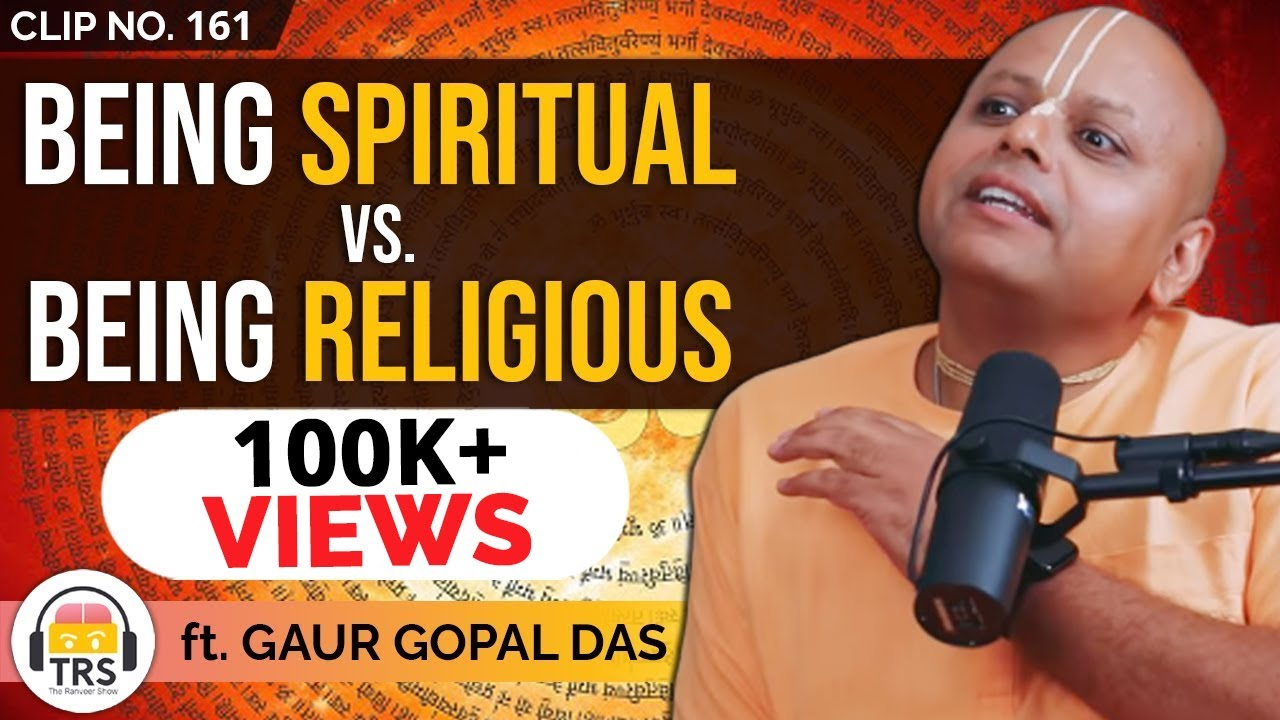 Being Religious vs. Spiritual - The Real Difference? ft. Gaur Gopal Das | TheRanveerShow Clips