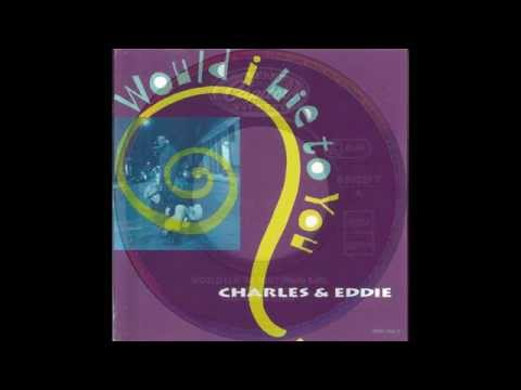 Charles and Eddie - Would I Lie To You? (Radio Edit) HQ