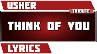 Think Of You - Usher tribute - Lyrics Mp3