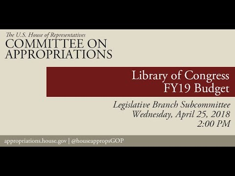 Hearing: FY 2019 Budget - Library of Congress (EventID=108223)