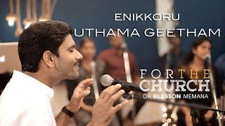 Enikkoru Uthamageetham | Dr. Blesson Memana | For the Church [HD]