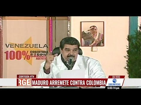 """Maduro arremete contra Colombia: """"Es un estado fallido"""""""