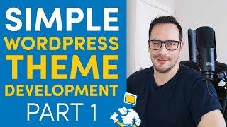 WordPress Theme Development From Scratch - Part 1 (2019)