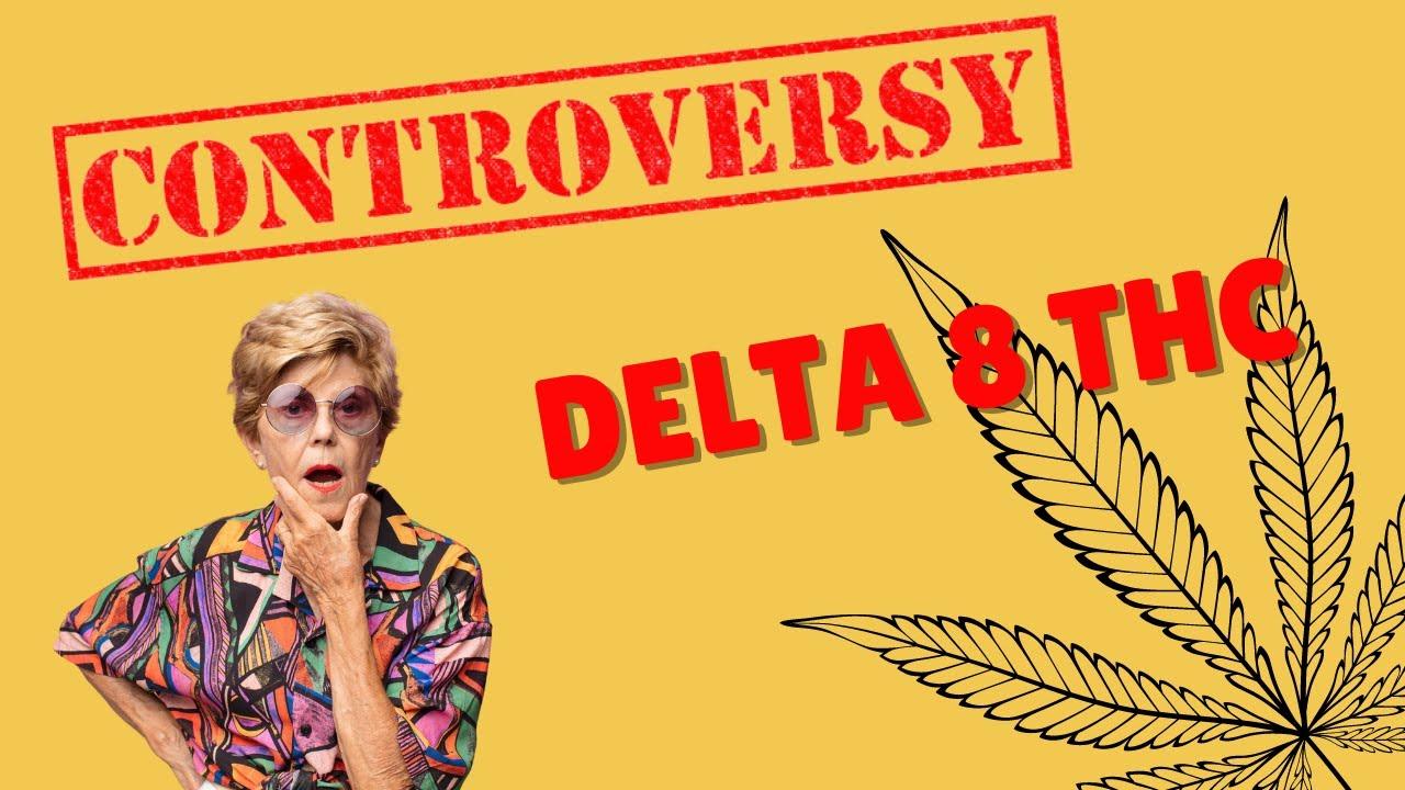 The Controversy Cannabinoid Delta 8 THC