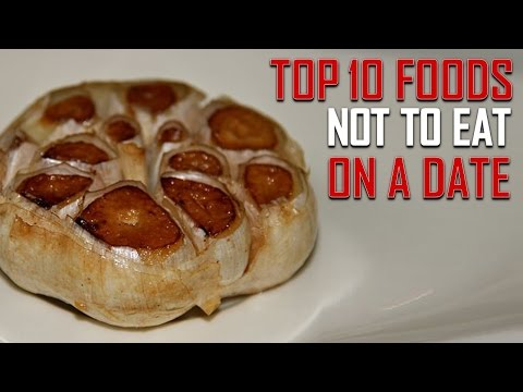 Top 10 Foods You Should Never Eat On A First Date