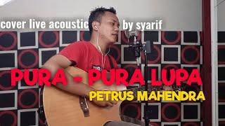 Pura Pura Lupa - Mahen | Cover Akustik Syarif