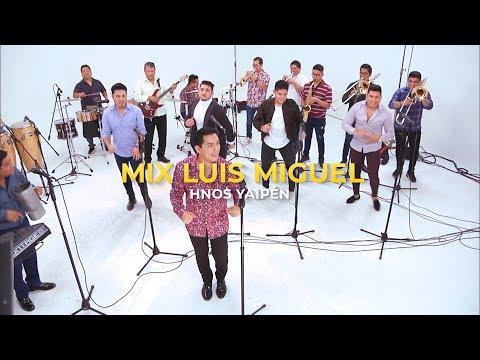 Hnos. Yaipén - Mix Luis Miguel (Lyric Live)