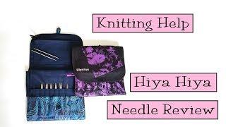 Knitting Help - Hiya Hiya Needles Review