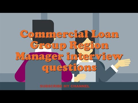 Commercial Loan Group Region Manager interview questions