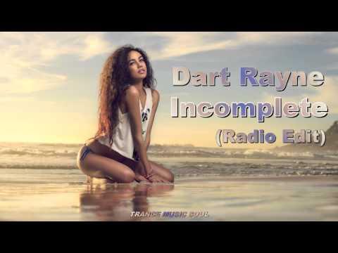 Dart Rayne - Incomplete (Radio Edit) HD