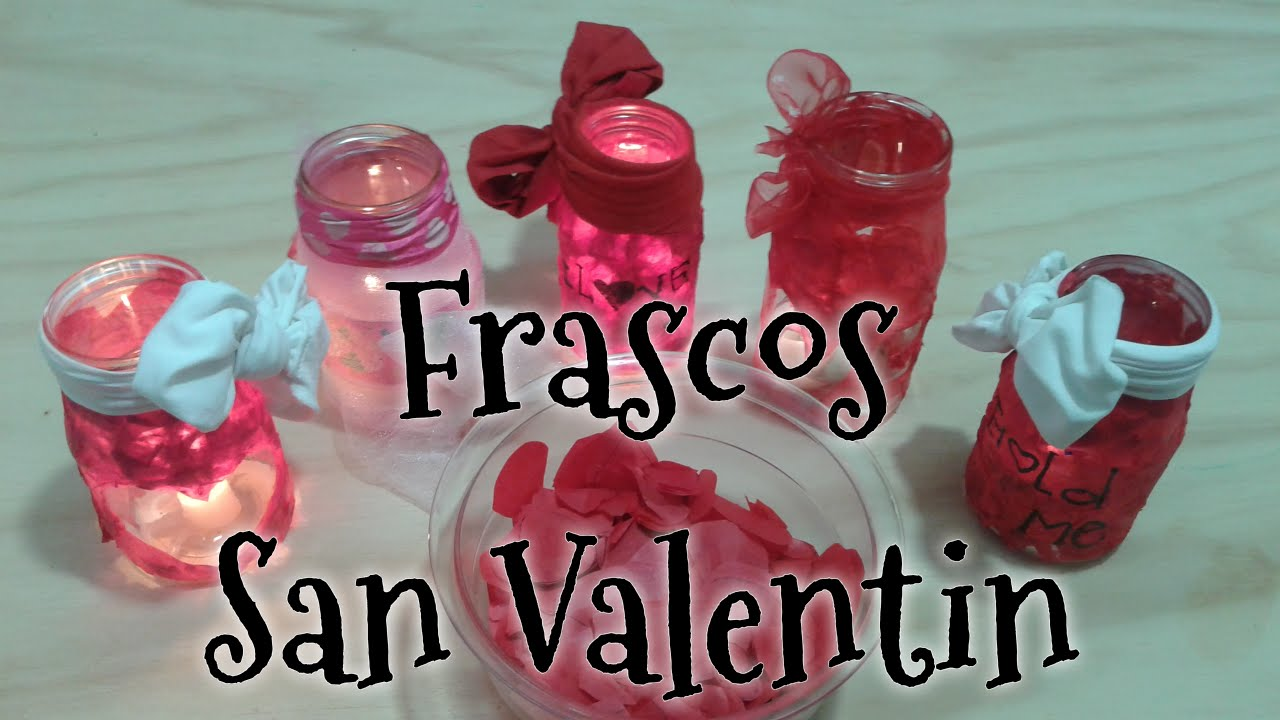 Diy frascos san valentin decoracion 14 de febrero youtube for Decoracion para san valentin
