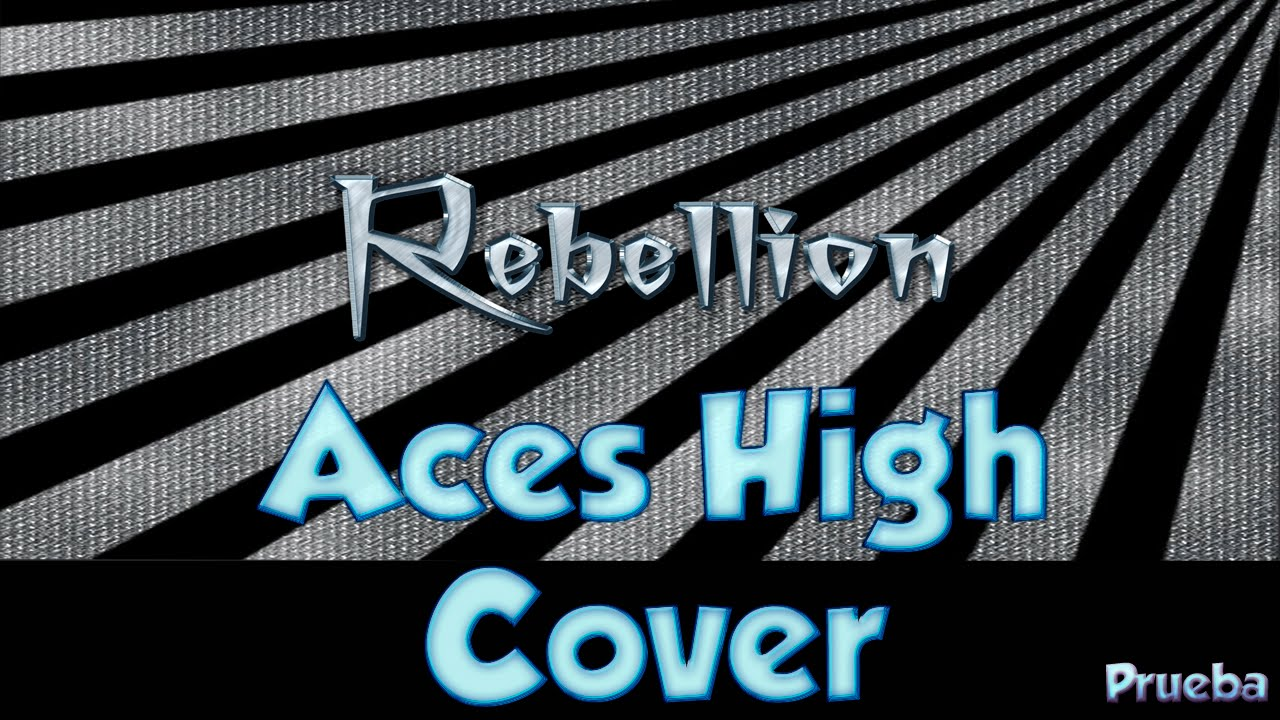 Rebellion -【Aces High  】- cover (Prueba)