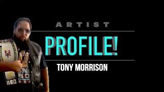 Artist Profile (Tony Morrison)
