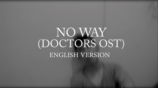 "[ENGLISH VERSION] ""No way""(SBS Drama Doctors OST) English Cover with Lyrics[Urban Zakapa]-Jabraan J."