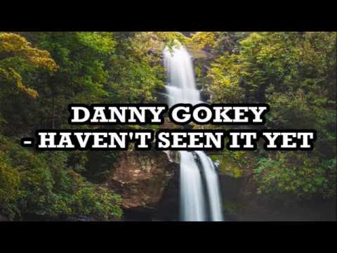 Danny Gokey - Haven't Seen it Yet Lyrics Mp3
