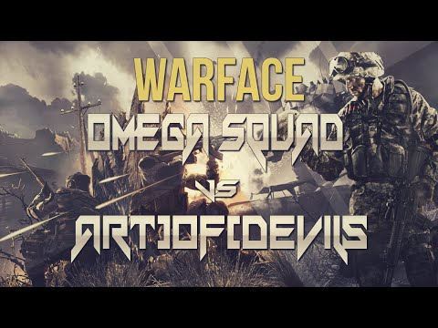 WarFace - Omega Squad Vs -Art]OF[Devils YARD