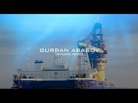 GURBAN ABASOV - The Floatel Project