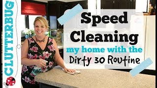 Speed Cleaning My House with Dirty 30 Routine - ADHD Speed Clean with Me