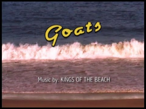 Kings of the beach - Goats (Official Video)