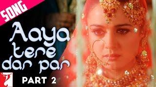 Aaya Tere Dar Par Song | Part-2 | Veer-Zaara | Shah Rukh Khan | Preity Zinta