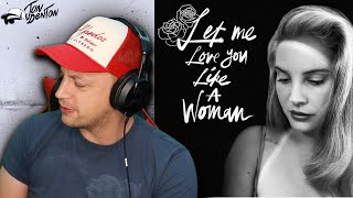 Lana Del Rey - Let Me Love You Like A Woman REACTION!!