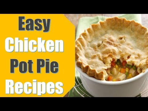 Easy Chicken Pot Pie Recipes For The Elderly