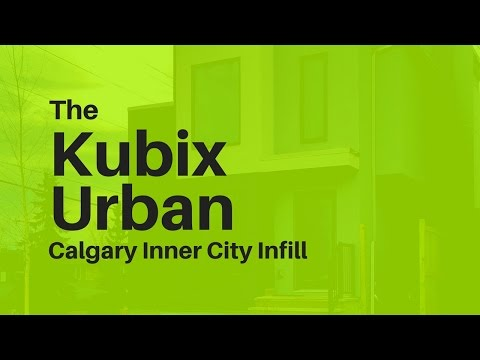 Calgary Inner City Infill Modern Real Estate - THE KUBIX URBAN [SOLD]