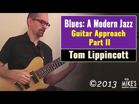 The Blues: A Modern Jazz Guitar Approach - Part II   Tom Lippincott