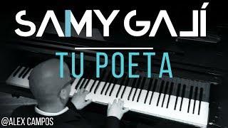 Alex Campos - Tu Poeta (Solo Piano Cover) by Samy Galí [Musica Instrumental Cristiana]