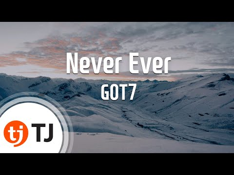 [TJ노래방] Never Ever - GOT7 / TJ Karaoke