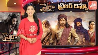Sye Raa Trailer Review | Sye Raa Narasimha Reddy | Chiranjeevi | Amitabh | Ram Charan