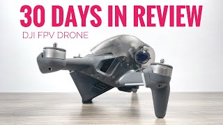 DJI FPV Drone Review | My Thoughts After 30 Days