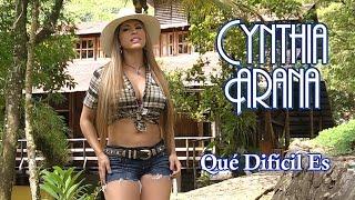Cynthia Arana - Que Difícil Es
