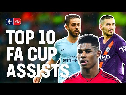 Top 10 FA Cup Assists | Rashford, Gundogan, Sanchez, Bernardo Silva | Emirates FA Cup 18/19