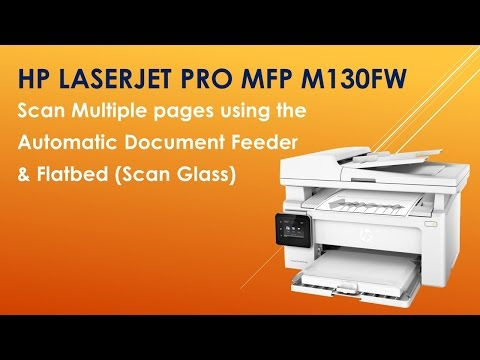 hp-laserjet-pro-mfp-m130fw:-scan-multiple-pages-using-the-automatic-document-feeder-&-flatbed