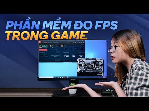 Những phần mềm đo thông số FPS trong mọi game