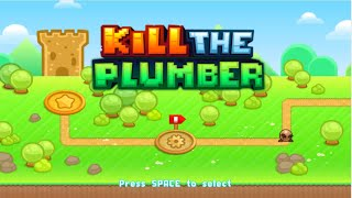 Kill The Plumber 100% Walkthrough [FULL GAME]