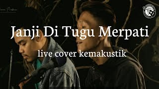 Download JANJI DI TUGU MERPATI - DANIEL MAESTRO (LIVE COVER KEMAKUSTIK) Mp3