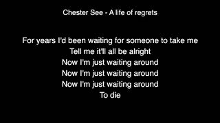 Chester See - A Life Of Regrets Lyrics