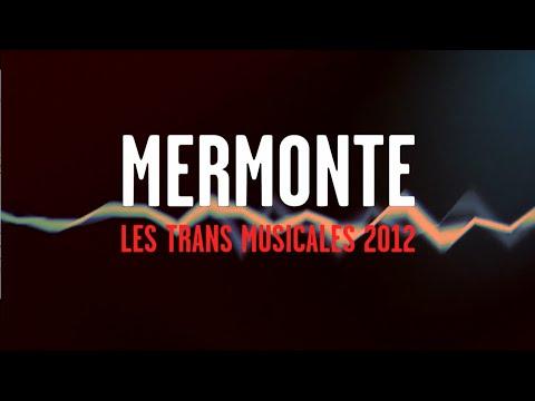 Mermonte - Monte (Live Trans Musicales 2012)