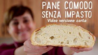 PANE COMODO FATTO IN CASA SENZA IMPASTO - Ricetta Facile (Video Live versione corta)
