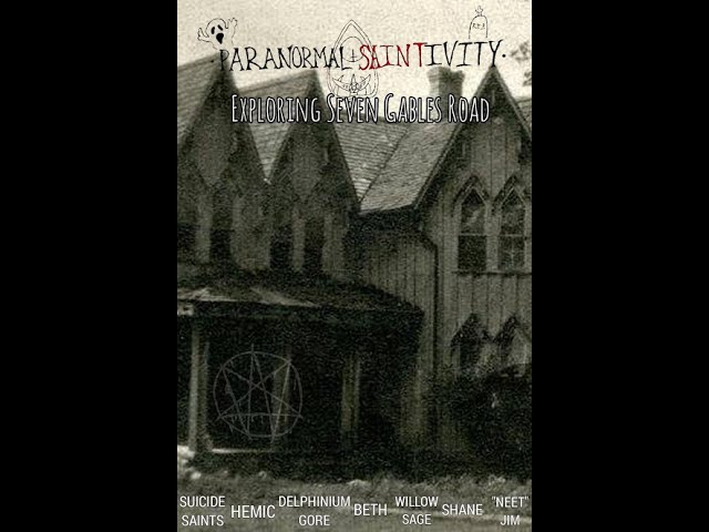 Paranormal Saintivity: Exploring Seven Gables Road