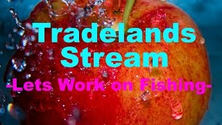 Roblox Tradelands Live Stream -Lets Work on fishing- [Past Stream]