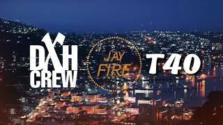 Jay Fire DXH CREW x T40.mp3