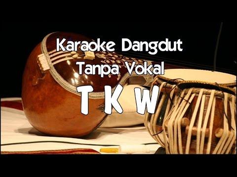 Karaoke TKW (Tanpa Vokal) dangdut