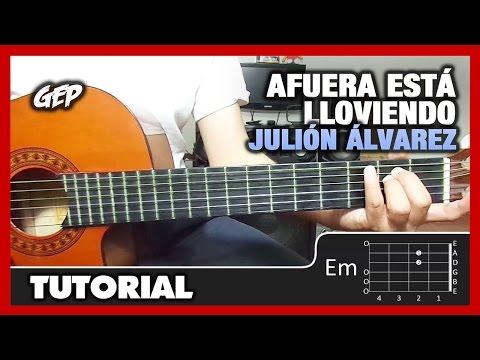 """Como Tocar """"Afuera Está Lloviendo"""" De Julión Álvarez En Guitarra - Tutorial (HD) ACORDES"""