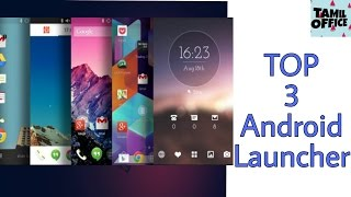 Top 3 Android Launcher 2017 -  தமிழ் Office