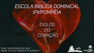 12. Escola Dominical - Presb. Octávio Ferraz B, de Almeida Fº - Tendo Prazer em Deus